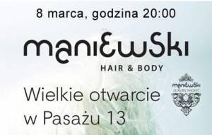 Wielkie otwarcie Maniewski Hair & Body w Pasażu 13